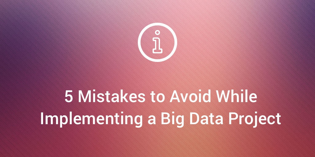 Avoid These Big Data Mistakes